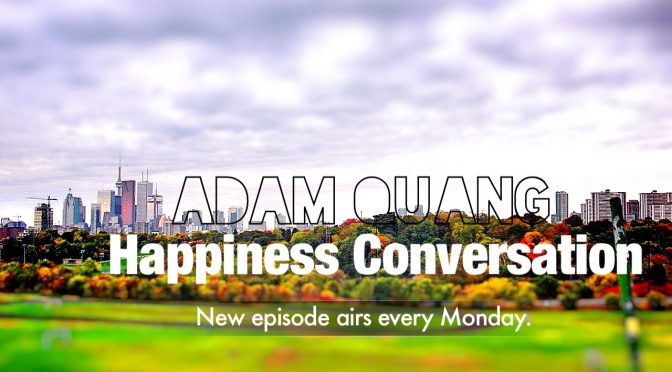 Adam Quang Happiness Conversation